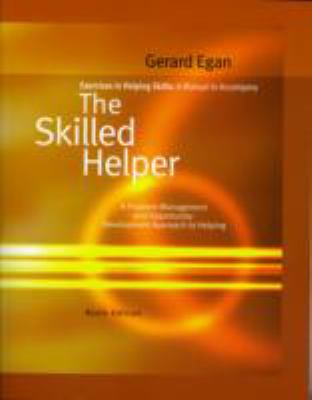 Exercises in Helping Skills for Egan's the Skilled Helper, 9th 9780495806325