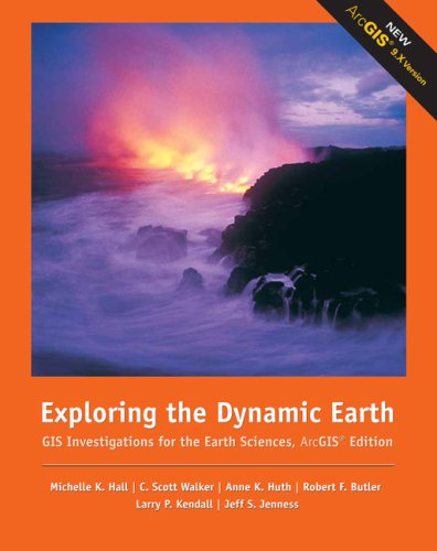 Exploring the Dynamic Earth: GIS Investigations for the Earth Sciences, ArcGIS Edition 9780495115090