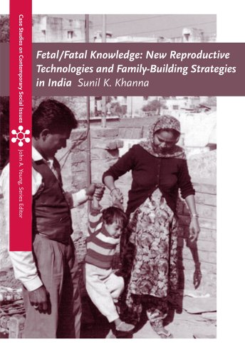 Fetal/Fatal Knowledge: New Reproductive Technologies and Family-Building Strategies in India 9780495095255