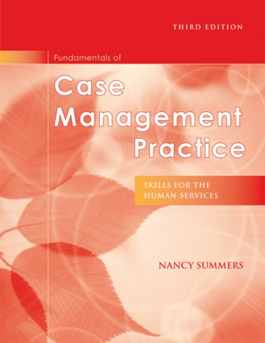 Fundamentals of Case Management Practice: Skills for the Human Services 9780495501473