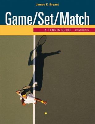 Game/Set/Match: A Tennis Guide 9780495111559