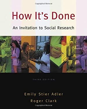 How It's Done: An Invitation to Social Research 9780495093381