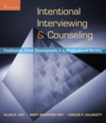 Intentional Interviewing & Counseling: Facilitating Client Development in a Multicultural Society [With CDROM] 9780495601234