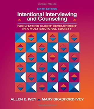 Intentional Interviewing and Counseling: Facilitating Client Development in a Multicultural Society [With CDROM and Infotrac and Access Code] 9780495006190