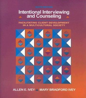 Intentional Interviewing and Counseling: Facilitating Client Development in a Multicultural Society 9780495006206