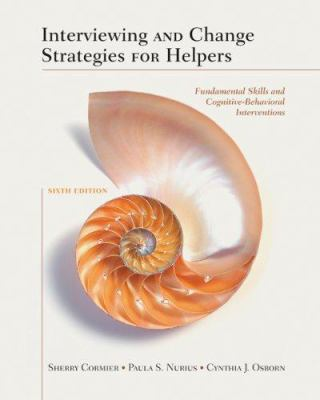 Interviewing and Change Strategies for Helpers: Fundamental Skills and Cognitive Behavioral Interventions 9780495410539