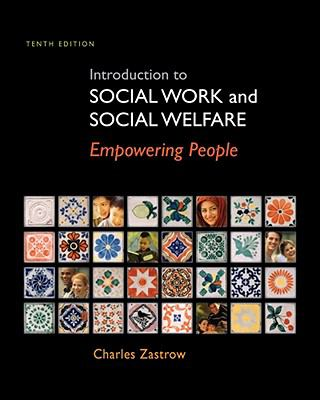 Introduction to Social Work and Social Welfare: Empowering People 9780495809524