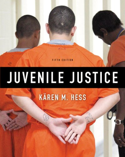 Juvenile Justice by Karen M. Hess, Christine Hess Orthmann ...
