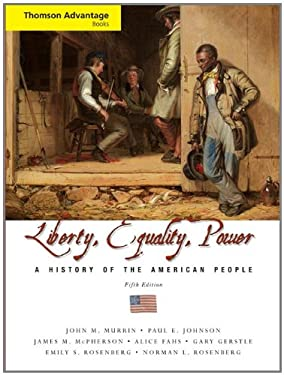 Liberty, Equality, Power : A History of the American People - 5th Edition