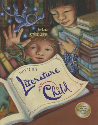 Literature and the Child [With 2 CDROMs and 4-Month Subscription to Infotrac] - 6th Edition