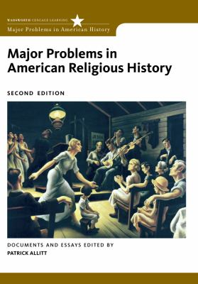 Major Problems in American Religious History: Documents and Essays 9780495912439