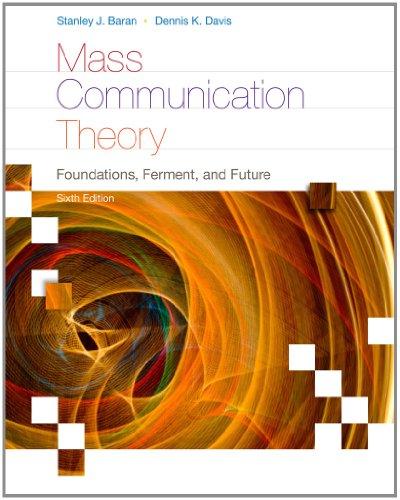 Mass Communication Theory: Foundations, Ferment, and Future 9780495898870