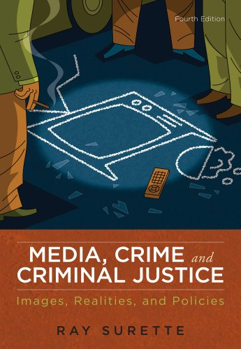 Media, Crime, and Criminal Justice: Images, Realities, and Policies 9780495809142