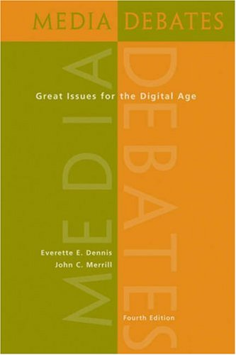 Media Debates: Great Issues for the Digital Age [With Infotrac] 9780495001812