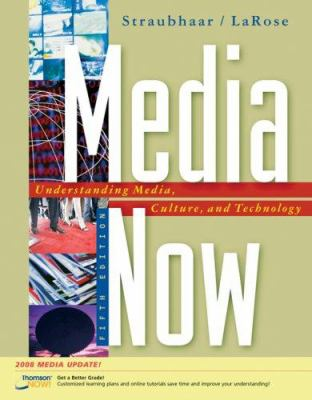 Media Now: Understanding Media, Culture, and Technology 9780495100478