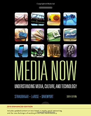 Media Now: Understanding Media, Culture, and Technology 9780495570080