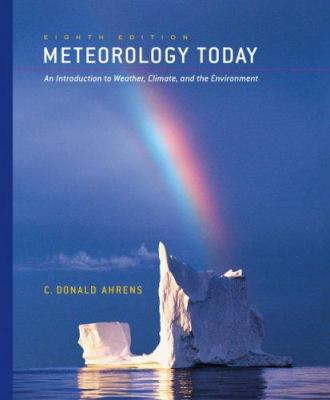 Meteorology Today : An Introduction to Weather, Climate, and the Environment - 8th Edition