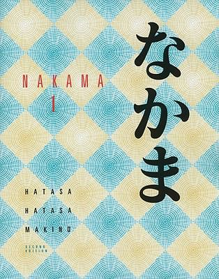 Nakama 1: Introductory Japanese: Communication, Culture, Context