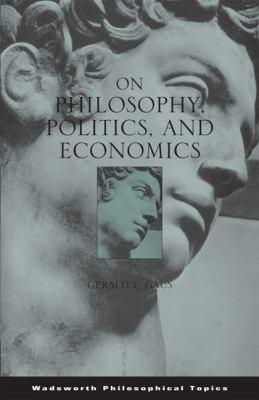 On Philosophy, Politics, and Economics 9780495008989