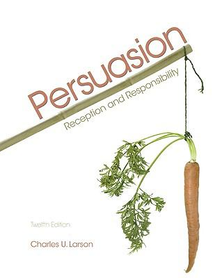 Persuasion: Reception and Responsibility 9780495567509