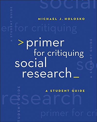 Primer for Critiquing Social Research: A Student Guide 9780495007746