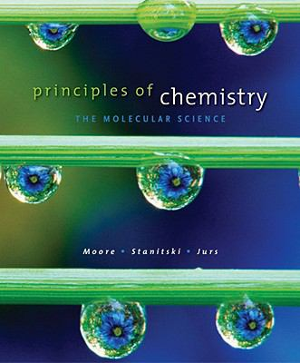Principles of Chemistry: The Molecular Science 9780495390794