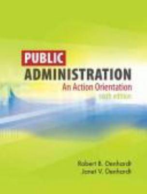 Public Administration: An Action Orientation 9780495502821