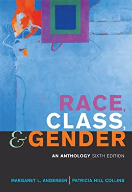 Race, Class, & Gender: An Anthology 9780495006893