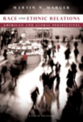 Race and Ethnic Relations: American and Global Perspectives 9780495504368