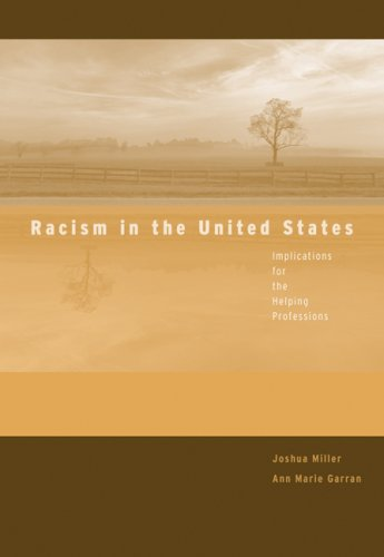 Racism in the United States: Implications for the Helping Professions 9780495004752