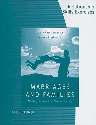 Relationship Skills Exercises for Marriages and Families: Making Choices in a Diverse Society 9780495505976