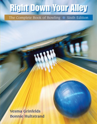 Right Down Your Alley: The Complete Book of Bowling 9780495012702