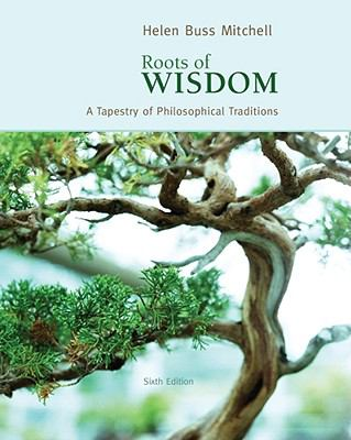 Roots of Wisdom: A Tapestry of Philosophical Traditions 9780495808961