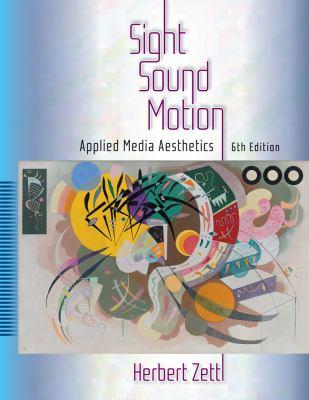Sight, Sound, Motion: Applied Media Aesthetics 9780495802969