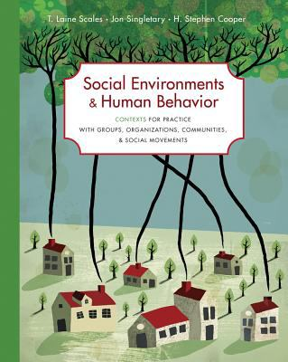 Social Environments and Human Behavior: Contexts for Practice with Groups, Organizations, Communities, and Social Movements 9780495171720