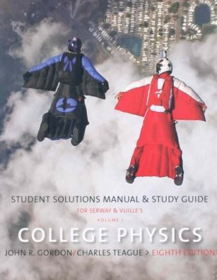 Student Solutions Manual with Study Guide, Volume 1 for Serway/Faughn/Vuille's College Physics, 8th 9780495556114
