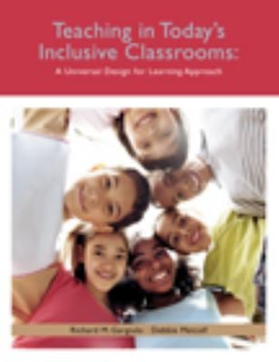 Teaching in Today's Inclusive Classrooms: A Universal Design for Learning Approach 9780495097150