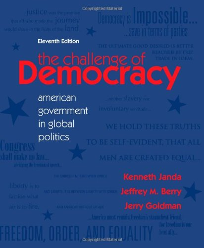 The Challenge of Democracy: American Government in Global Politics 9780495906186