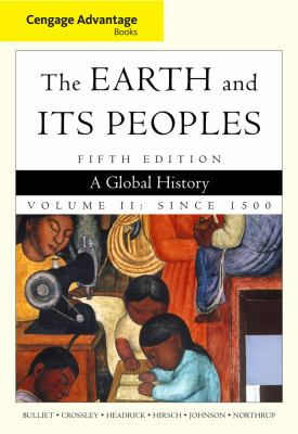 The Earth and Its Peoples: A Global History: Volume 2: Since 1500 9780495902881