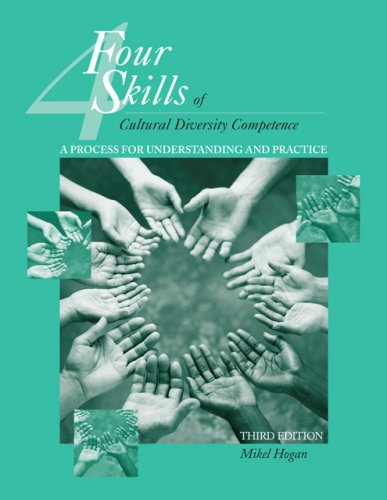 The Four Skills of Cultural Diversity Competence: A Process for Understanding and Practice 9780495007791