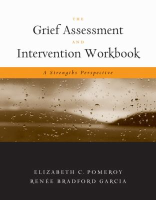 The Grief Assessment and Intervention Workbook: A Strengths Perspective