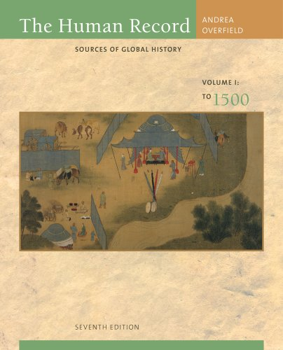 The Human Record: Sources of Global History, Volume I: To 1500 9780495913078