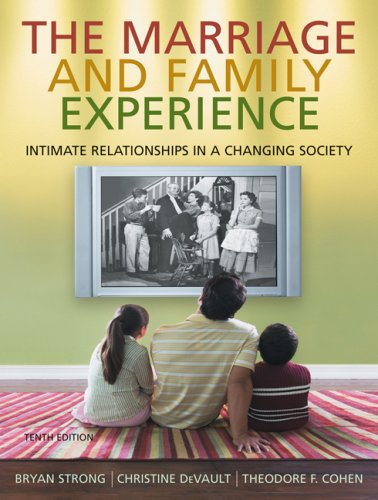 The Marriage and Family Experience: Intimate Relationships in a Changing Society 9780495500834