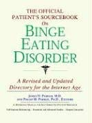 The Official Patient's Sourcebook on Binge Eating Disorder: A Revised and Updated Directory for the Internet Age 9780497009434