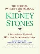 The Official Patient's Sourcebook on Kidney Stones: A Revised and Updated Directory for the Internet Age 9780497009908