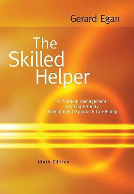 The Skilled Helper: A Problem-Management and Opportunity-Development Approach to Helping - 9th Edition