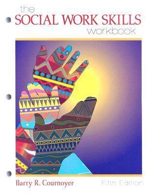 The Social Work Skills Workbook 9780495319467