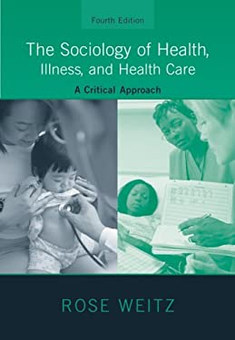 The Sociology of Health, Illness, and Health Care: A Critical Approach 9780495172031
