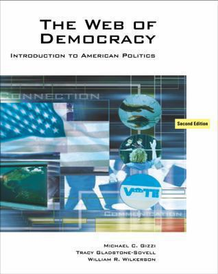 The Web of Democracy: An Introduction to American Politics [With Infotrac] 9780495007388