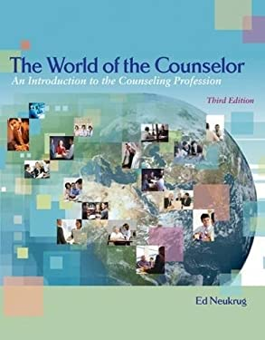 The World of the Counselor: An Introduction to the Counseling Profession 9780495007807